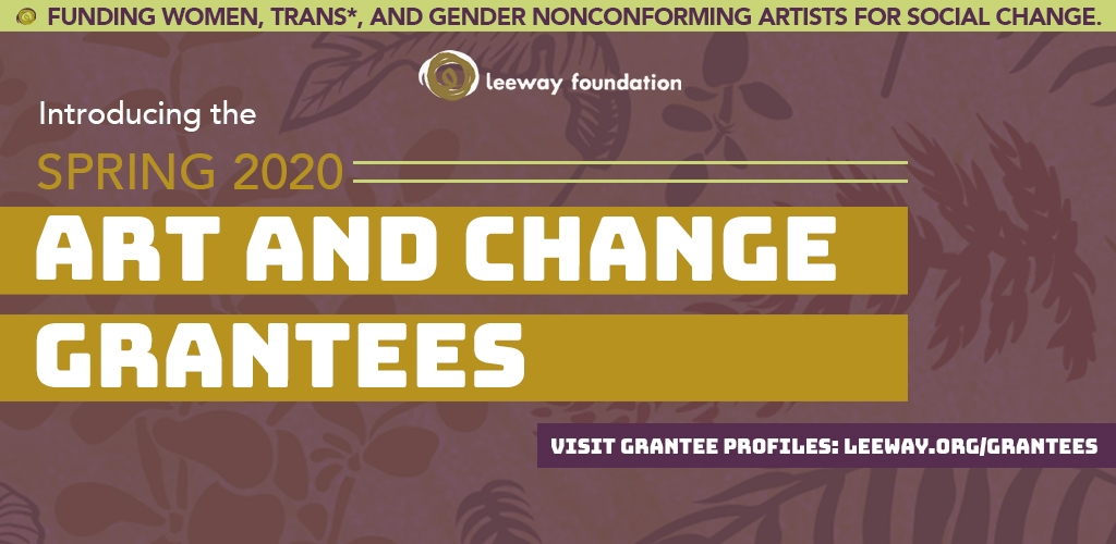 Leeway Foundation 2020 Art & Change Grants