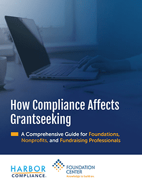 How Compliance Affects Grantseeking: A Guide for For Foundations, Nonprofits, and Fundraising Professionals